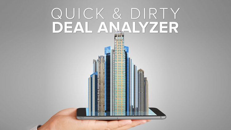 Quick & Dirty Deal Analyzer - Think Multifamily