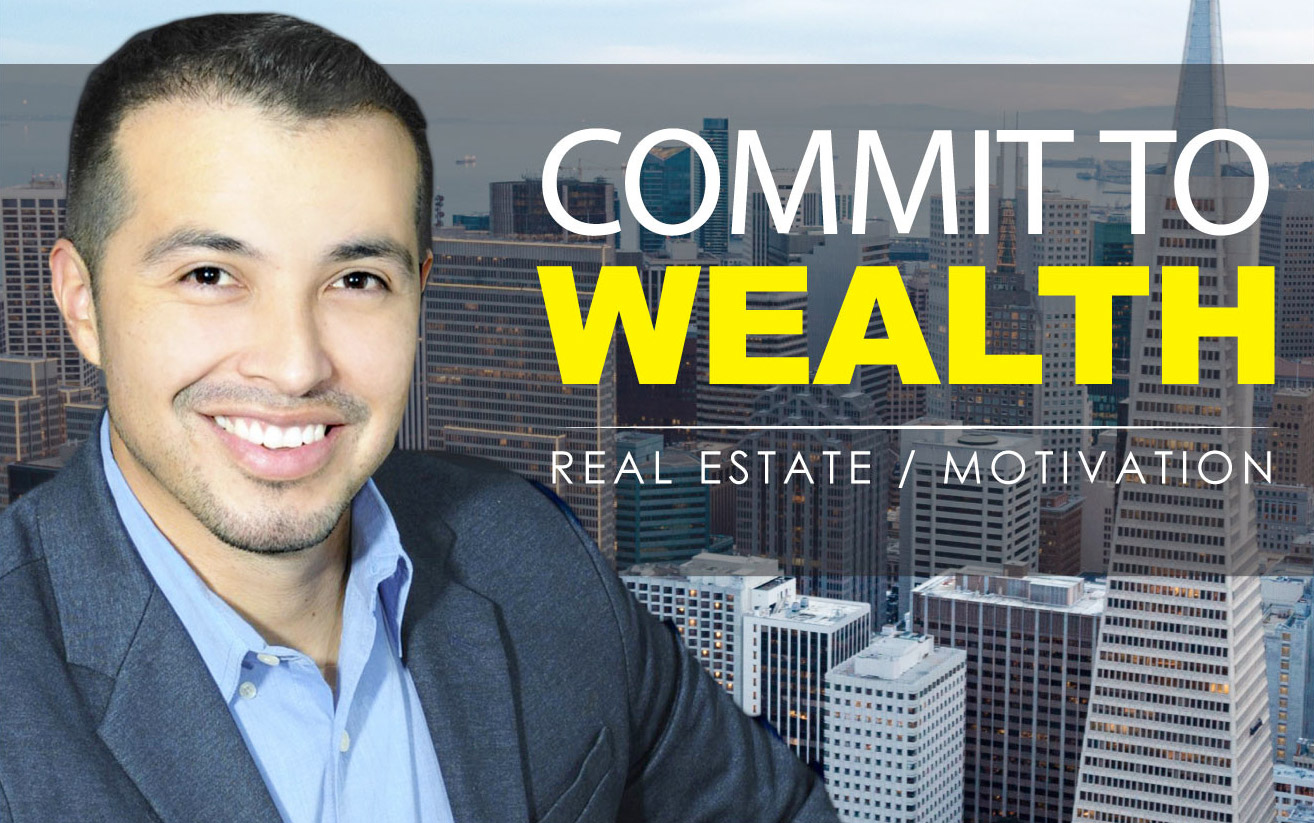 Commit to Wealth Podcast – Episode 007