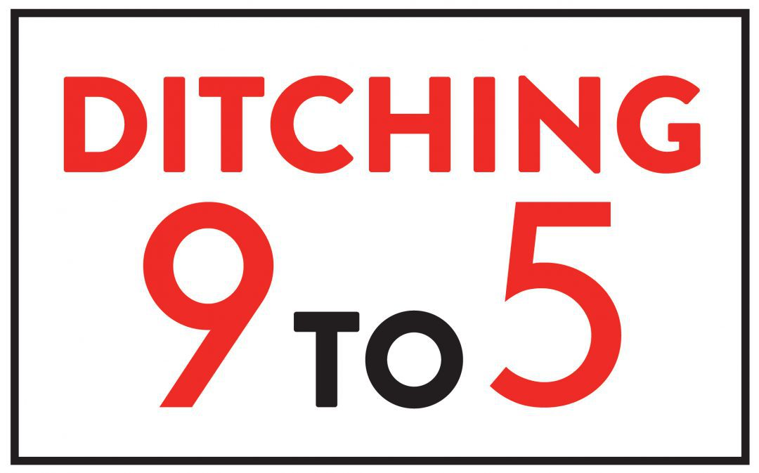 Ditching 9 to 5 Podcast – Episode #39