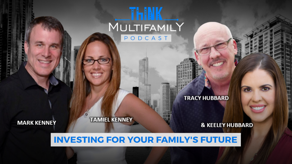 Think Multifamily Podcast - Investing with Family – Father/Daughter Team make Investing a Family Affair.