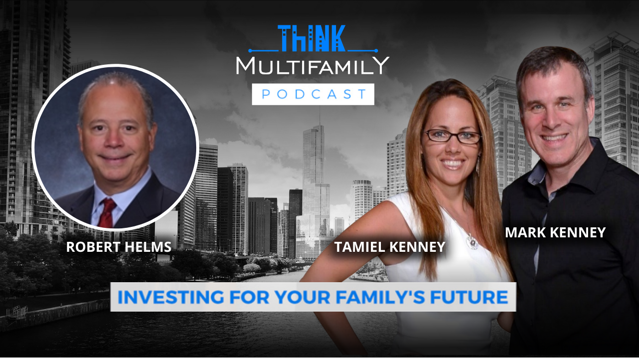 Think Multifamily Podcast: Duplex Owner to International Developer, Finding Your Niche with Robert Helms