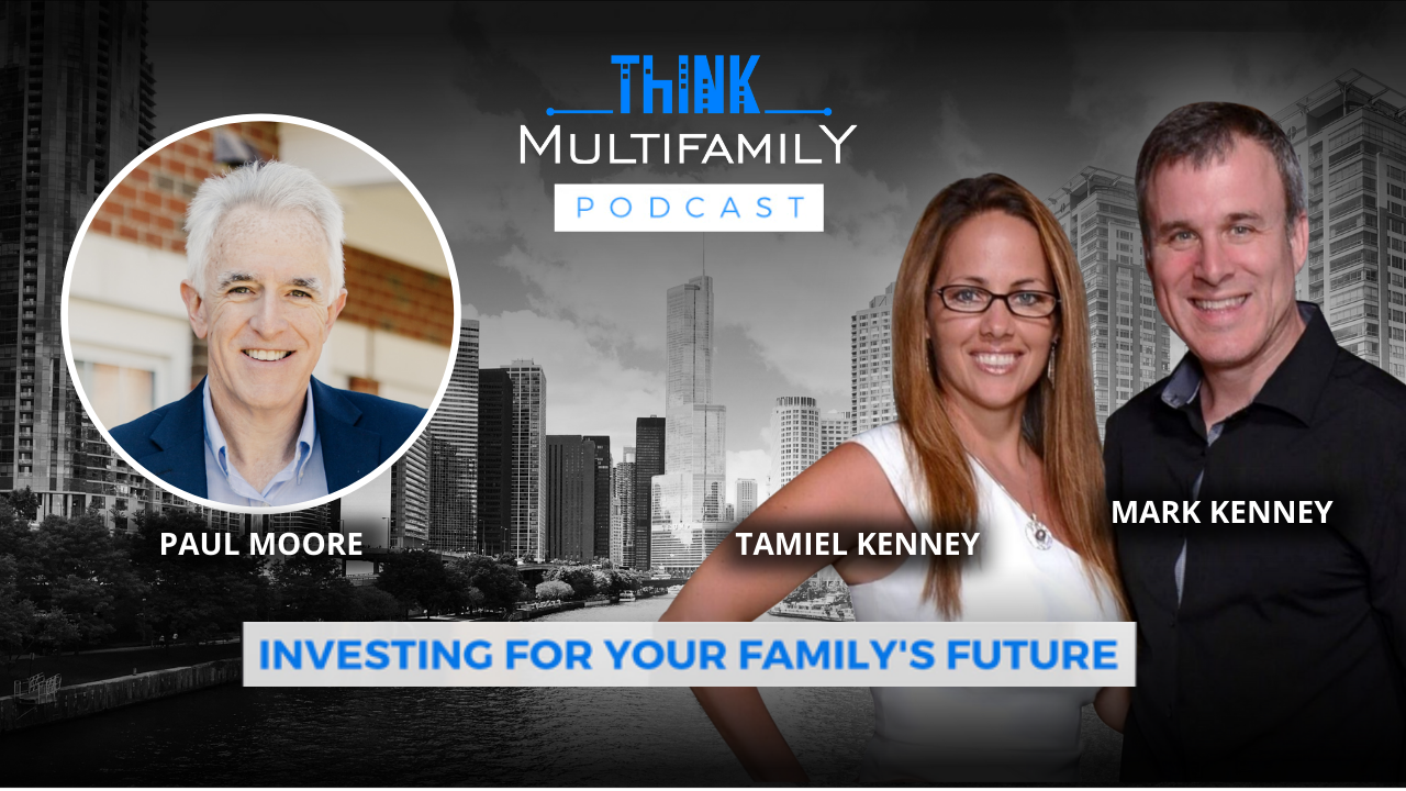 Think Multifamily Podcast #72 – Paul Moore – Commercial Real Estate Investing – The Freedom Train