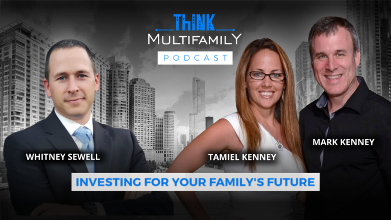 Think Multifamily Podcast - Sold Everything to Become a Full Time Real Estate Entrepreneur