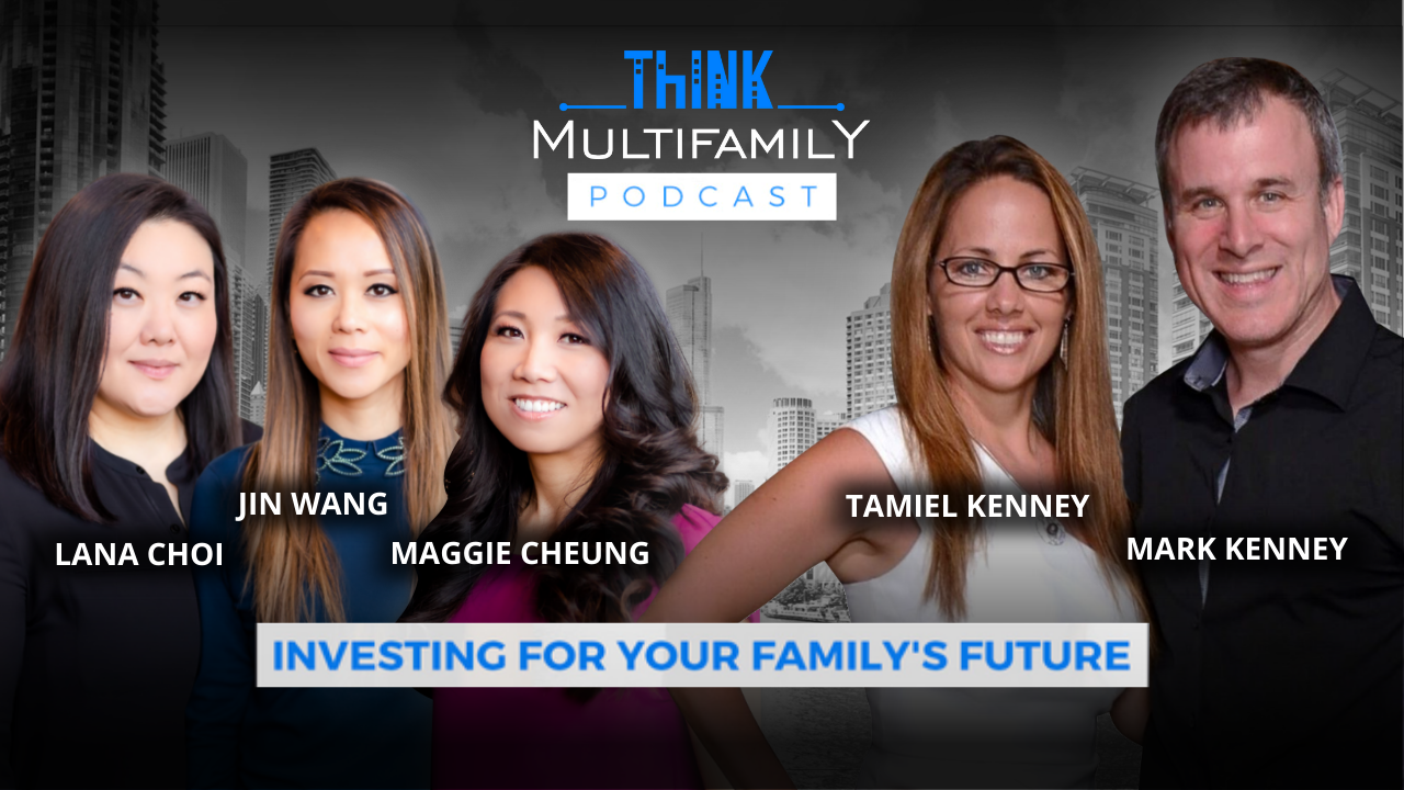 Think Multifamily Podcast – Women in Multifamily Investing – Investing Together for their Family's Futures